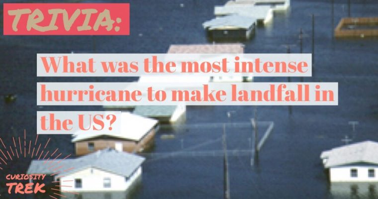 What was the most intense hurricane to make landfall in the US?