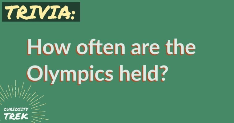 How often are the Olympics held?
