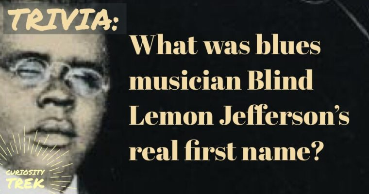 What was blues musician Blind Lemon Jefferson's real first name?