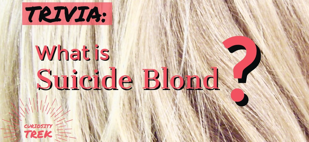 What is Suicide Blond?